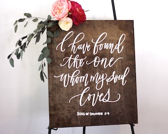 I Have Found the One Whom My Soul Loves Sign, Rustic Wedding Signs, Song of Solomon, Bible Verse Sign, Farmhouse Decor | 20x16.5