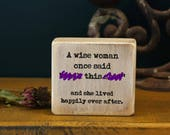 """mature, woman gift, friend gift, salvaged wood sign, small desk sign, office decor, wood block, A wise woman once said """"f**k this s**t,"""