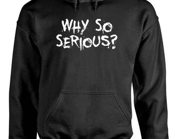 WHY SO SERIOUS? - Adult Hoodies