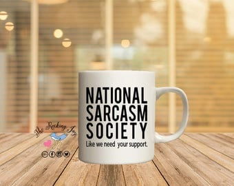 National Sarcasm society, sarcastic mugs, offensive mugs, funny mug, sublimated mug,