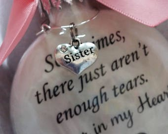 Sister Memorial Ornament - Remembrance of Loss - Not Enough Tears Forever in My Heart - Sympathy In Memory Gift Bereavement Grief Keepsake