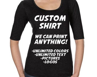Custom Tshirt, Design Your Own Custom T Shirt, Customized Tee, Personalized, Womens Tri-Blend Scoop Neck Half Sleeve