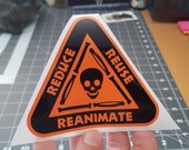 Reduce, Reuse, Re-Animate -- Vinyl Decal