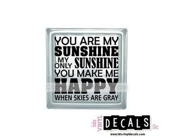 You are my sunshine my only sunshine... - Love Vinyl Lettering for Glass and Wood Blocks - Craft Decals