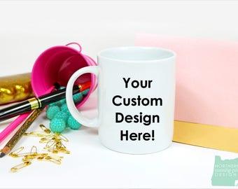 custom design mug / personalized mug / custom mug / coffee mug / custom coffee mug / personalized gift / custom design mug / design a mug