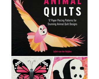 Animal Quilts- 12 Paper Piecing Patterns for Stunning Animal Quilt Designs