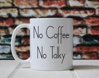 No Coffee No Talky mug, funny coffee cup, coffee mug, coffee lover, but first coffee, kitchen, office