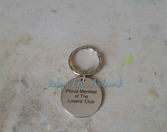 Proud Member of The Losers' Club Engraved Stainless Steel Disc Keyring on Silver Split Ring or Bag Clip. Stephen King It, Pennywise
