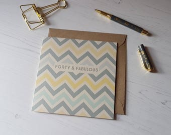 Forty & Fabulous Birthday Card