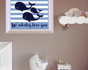 Nursery Wall Art, Digital Print, We Whaley Love You, Nursery Decor, Unlimited DIY Printing, Wall Art, Baby Shower, Home Decor, Whale Art