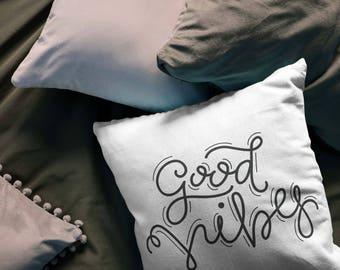 good vibes - printed throw pillow - 3 sizes