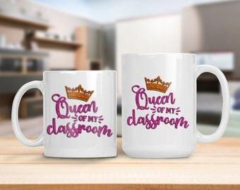 Queen of my Classroom, Back to School Teacher Appreciation Mug, Gift for Professor Instructor Teacher Principal, School Administrator Gift