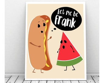 Let Me Be Frank, BBQ Decor, Printable, Funny Pun Art, Funny Art, Party Decorations, Birthday Party Sign, Cookout, Hotdog, Quotes