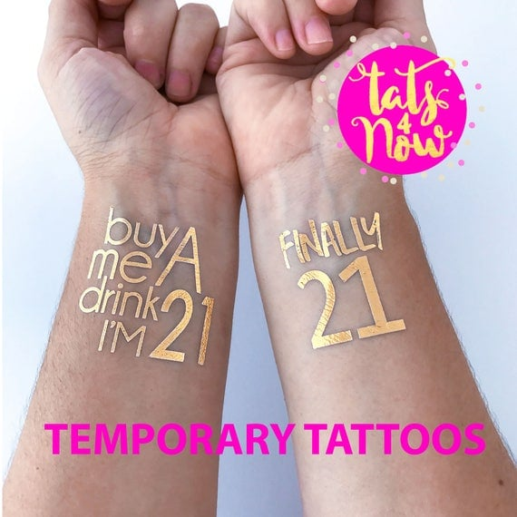 21st Birthday Party Tattoo Finally 21 Buy Me A Drink I'm