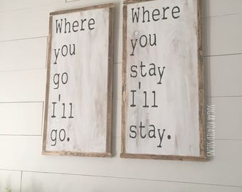 Where You Go I'll Go 2 Piece Sign Set // Bedroom Decor // Wedding // Anniversary // Farmhouse Decor // Rustic