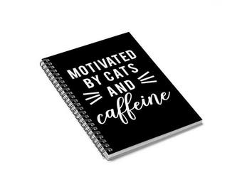 Motivated by Cats and Caffeine Notebook, Cat Quote Journal, Spiral Notebook, Diary, Memory Book
