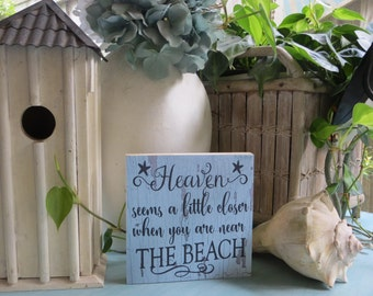 "Wood Beach Sign. ""Heaven seems a little closer when you are near the Ocean, Beach House Decor, Beach Lover Gift"