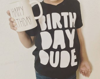 Birthday Dude Shirt