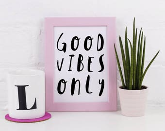 Art Print - Good Vibes Only - Typographic  - A3 A4 5x7 - Monochrome - Positive and Fun