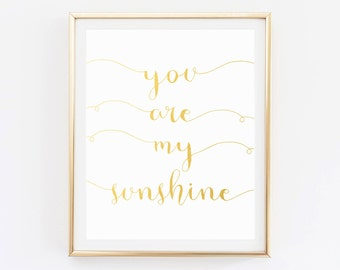 You Are My Sunshine Print, Wall Art Prints, You Are My Sunshine Art, Wall Art, Printable Quotes, Quote Print, Printable, Gold Foil Print