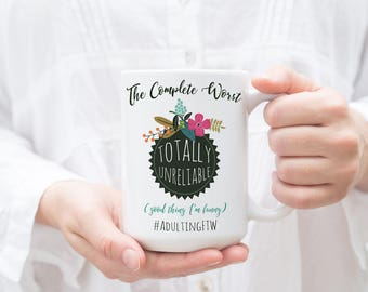 Funny Coffee Mug, Totally Unreliable, Good Thing I'm Funny, Sarcastic Quote Mug, Funny Adult Award Mug, Funny Mug for Her, Funny Mug Gift