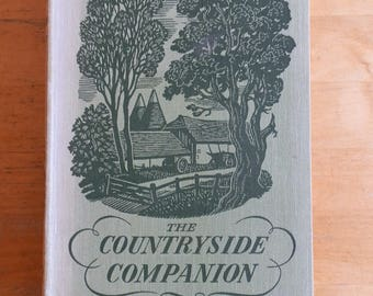The COUNTRYSIDE COMPANION Edited by Tom Stephenson Published by Odhams Press London 1946