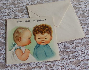 Signed Charlot Byj Unused Vintage Birthday Card with Envelope Grumpy Little Girl and Cute Boy There Ain't No Justice Made in USA - 8561