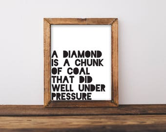 A Diamond Is A Chunk Of Coal That Did Well Under Pressure, Diamond Printable, Diamond Print, Black and White Wall Art, Living Room Wall Art