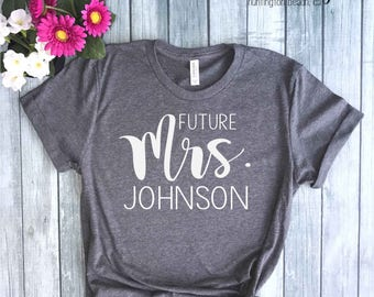 Future Mrs. Shirt, Custom Wedding Shirt, Wedding Day Shirt, Wedding T-shirt, Bride Shirt, Custom Bridal Shirt, Personalized Bride Shirt