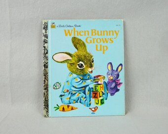 1955 1995 When Bunny Grows Up - Richard Scarry - Patsy Scarry - Vintage Little Golden Book - The Bunny Book