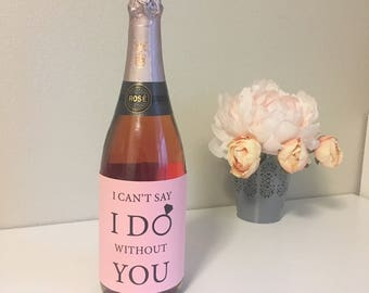 Bridesmaid Wine Label, Can't Say I Do Without You, Bridesmaid Proposal Idea, Bridesmaid Gift Tag, Bachelorette Party Bags, Bridesmaid Box