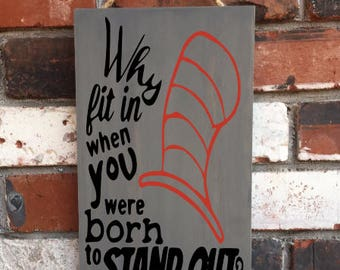 Inspirational Sign - Dr. Suess Quote - Why Fit In Born To Stand Out - wood sign - down syndrome - gifts - teacher - daycare - classroom