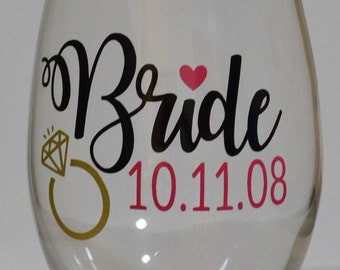 Bride Dated Wine Glass! Wedding Bride Wine Glass! Bride Wine Glass! Wedding Wine Glass! Engagement Ring Wine Glass! Your choice of colors!