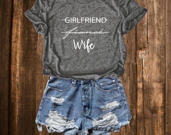 Girlfriend Fiance Wife Shirt, Wedding Day Shirt, Honeymoon Shirt, Gift for Bride, Gift for Wife, Wifey Shirt, Mrs Shirt, Bride, fiancee
