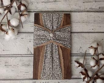 Fabric Wrapped Cross, Fabric Cross, Wood Cross, Rustic Cross, Farmhouse Decor, Burlap Cross, Farmhouse Fabric