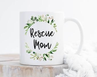 Rescue Mom Mug,Rescue Mug,Dog Rescue,Dog Adoption Gift,Dog Owner Mug,Owner Gift,Dog Mom Gift,Rescue Dog Mug,Cat Adoption Gift,Cat Rescue Mug