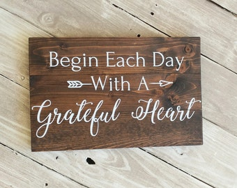 Begin Each Day With A Grateful Heart Sign, Rustic Wood Sign, Farmhouse Sign, Wood Wall Art, Wood Wall Sign, Home Decor, Wall Decor