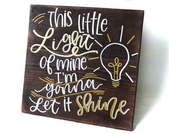 Wood Sign // Home Wall Decor // Sayings // Quotes // Flowers // Gift // Motivational // - This Little Light of Mine, I'm Gonna Let it Shine