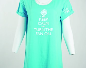 Menopause The Musical! Keep Calm and Turn the Fan On Nightshirt