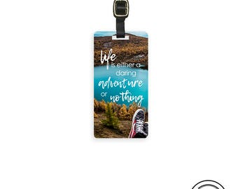Luggage Tag Life is either a daring adventure or nothing Personalized Metal Tag, Single Tag  Custom information on Backs