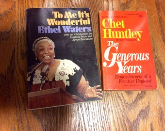 Ethel Waters, To me it's wonderful, book, paperbacks, history, Chet Huntley, The Generous Years, NBC, journalist,two vintage books for 3.50