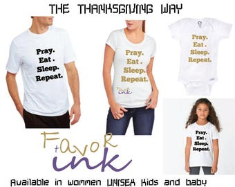 Pray eat sleep repeat Thanksgiving t-shirt/my first Thanksgiving / family matching Thanksgiving shirts/ daddy and son  turkey.