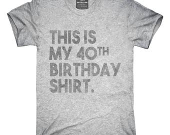 Funny 40th Birthday Gifts - This is my 40th Birthday T-Shirt, Hoodie, Tank Top, Gifts