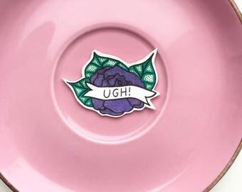 UGH! Flower handmade original illustration, shrink plastic pin, badge, brooch