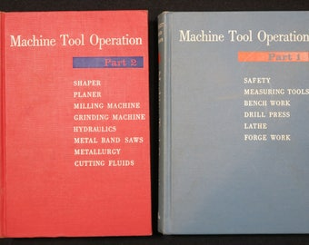 Machine Tool Operation, 2 Vols., by Henry D Burghardt, Aaron Axelrod and James Anderson