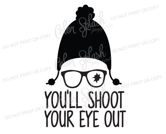 You'll Shoot Your Eye Out Svg Png Eps Dxf Cut File