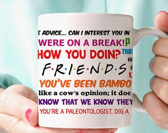 Coffee Mug Friends TV Show Funny Quotes Mug Now also available in Version 2 with all new quotes!