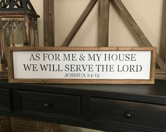 For me and my house we will serve the lord