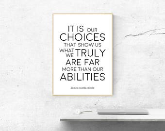 Harry Potter Print. Albus Dumbledore Quote. It is our choices. Abilities.  Printable Poster. Print. Wall Art Decor.