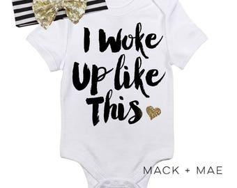I Woke Up Like This Infant Bodysuit/Tee